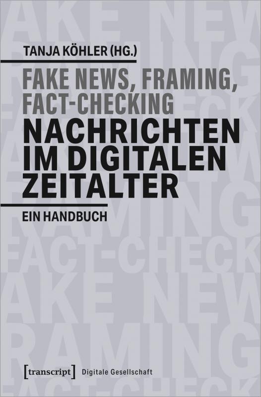 Cover-Bild Fake News, Framing, Fact-Checking: Nachrichten im digitalen Zeitalter