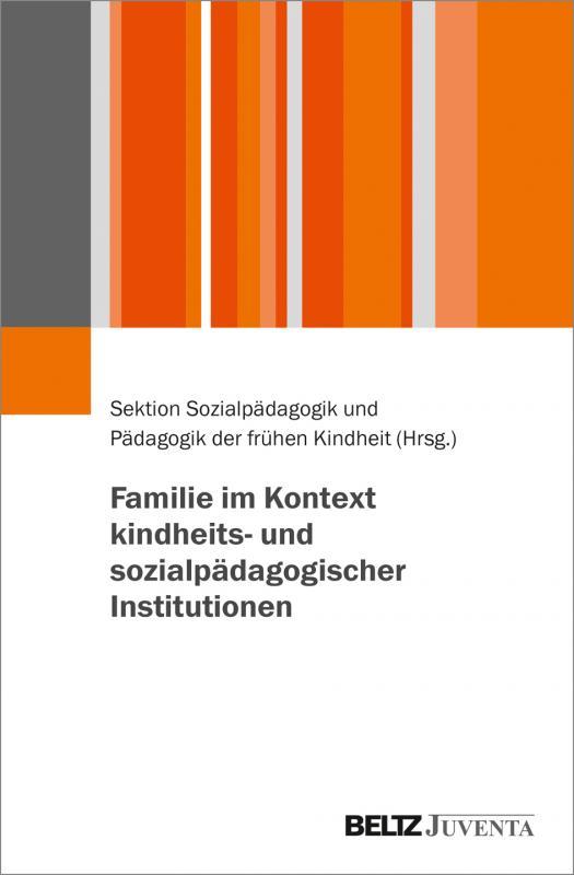 Cover-Bild Familie im Kontext kindheits- und sozialpädagogischer Institutionen