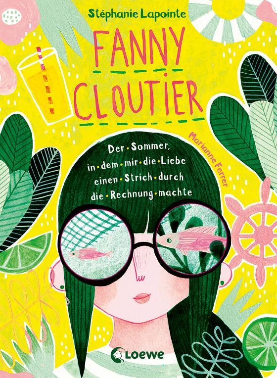 Cover-Bild Fanny Cloutier (Band 3) - Der Sommer, in dem mir die Liebe einen Strich durch die Rechnung machte