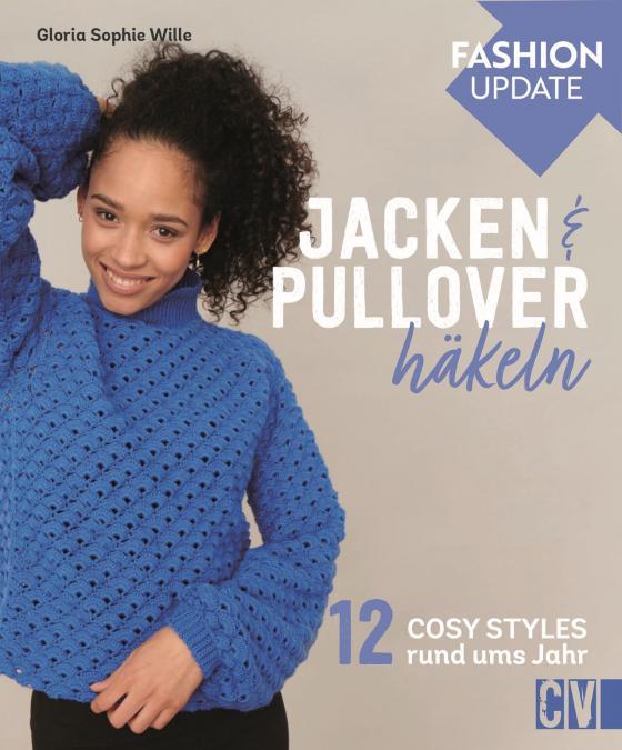 Cover-Bild Fashion Update: Jacken & Pullover häkeln
