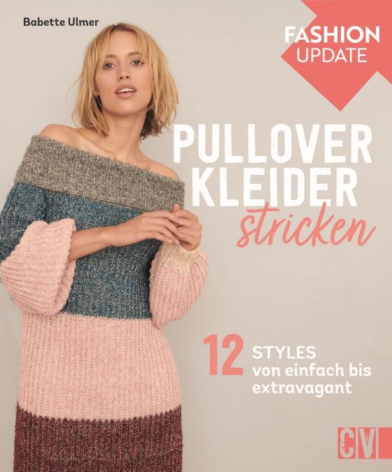 Cover-Bild Fashion Update: Pullover-Kleider stricken