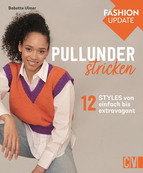 Cover-Bild Fashion Update: Pullunder stricken