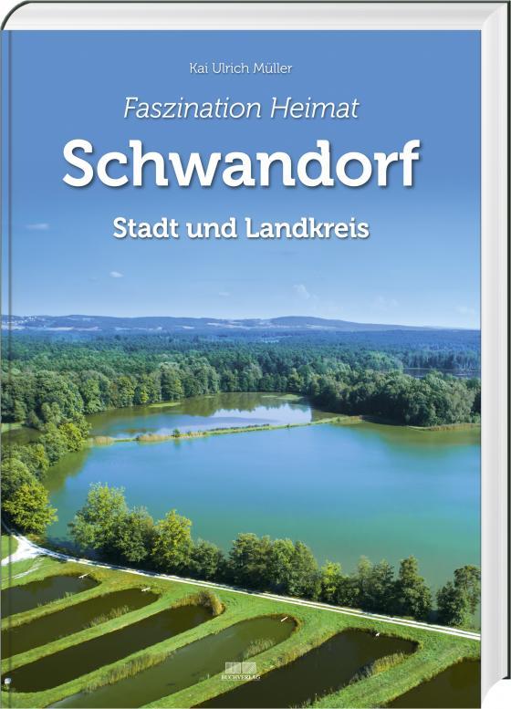 Cover-Bild Faszination Heimat – Schwandorf