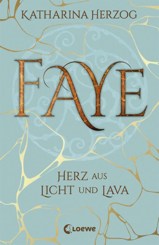 Cover-Bild Faye - Herz aus Licht und Lava