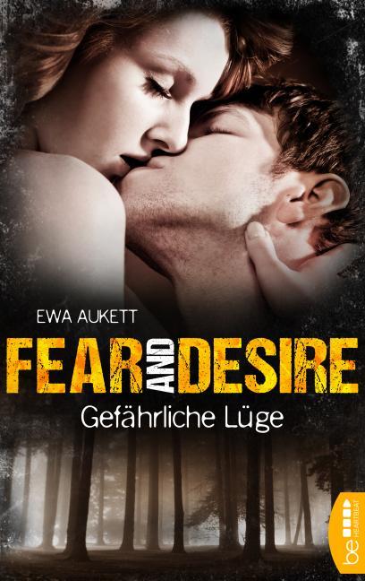 Cover-Bild Fear and Desire: Gefährliche Lüge
