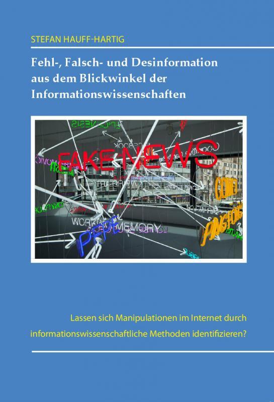 Cover-Bild Fehl-Falsch-und Desinformation aus dem Blickwinkel der Informationswissenschaften.
