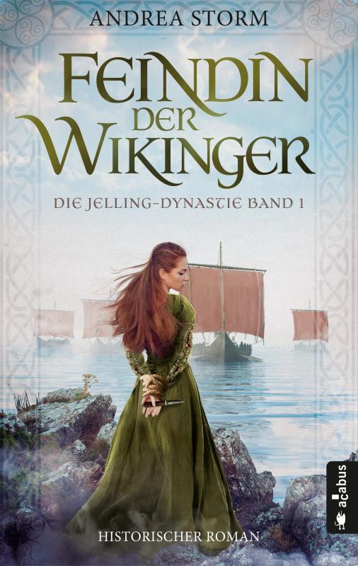 Cover-Bild Feindin der Wikinger. Die Jelling-Dynastie. Band 1