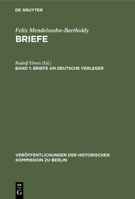 Cover-Bild Felix Mendelssohn-Bartholdy: Briefe / Briefe an deutsche Verleger