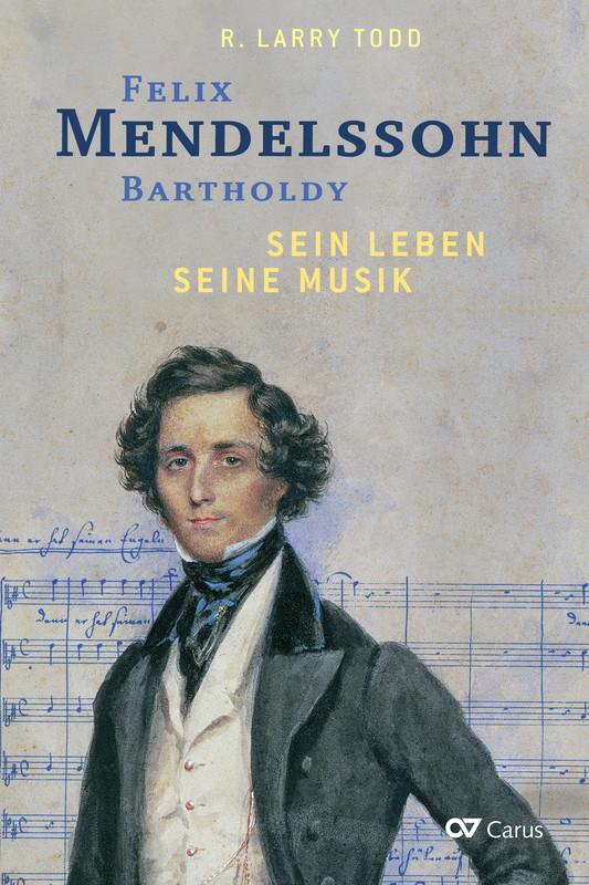 Cover-Bild Felix Mendelssohn Bartholdy - Sein Leben - Seine Musik - Sein Werk