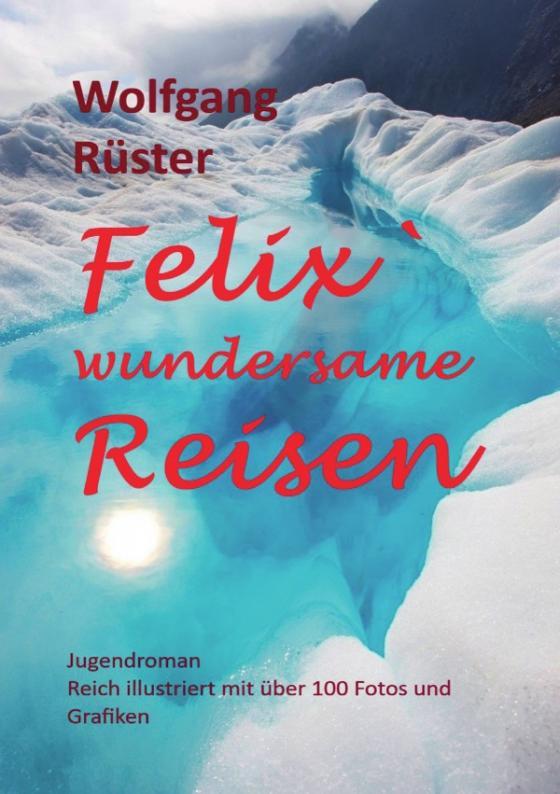 Cover-Bild Felix` wundersame Reisen