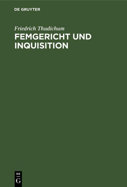 Cover-Bild Femgericht und Inquisition