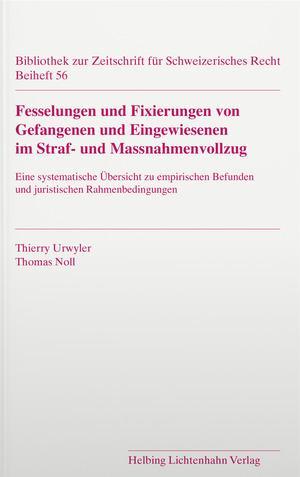 Cover-Bild Fesselungen und Fixierungen von Gefangenen und Eingewiesenen im Straf- und Massnahmenvollzug