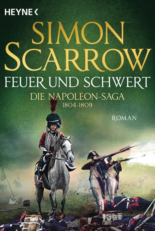 Cover-Bild Feuer und Schwert - Die Napoleon-Saga 1804 - 1809