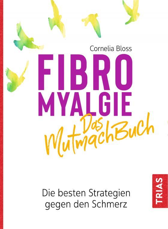 Cover-Bild Fibromyalgie - Das Mutmach-Buch