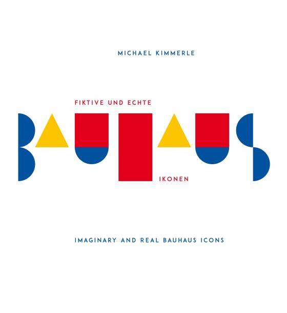 Cover-Bild Fiktive und echte Bauhaus-Ikonen