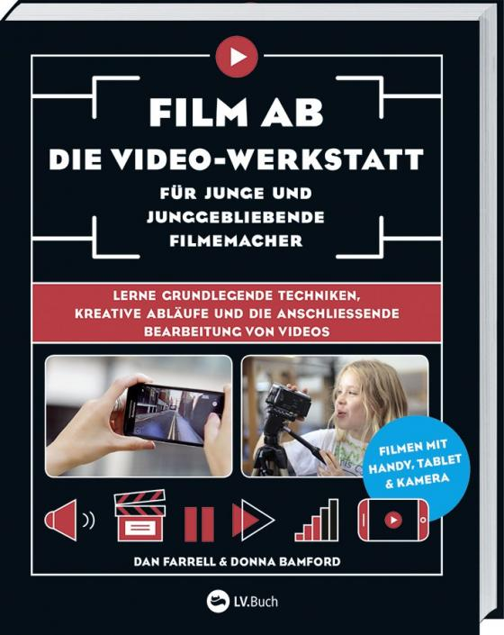 Cover-Bild Film ab – Die Video-Werkstatt für junge und junggebliebene Filmemacher