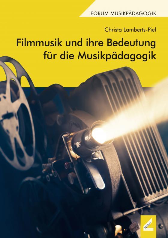 Cover-Bild Filmmusik und ihre Bedeutung für die Musikpädagogik