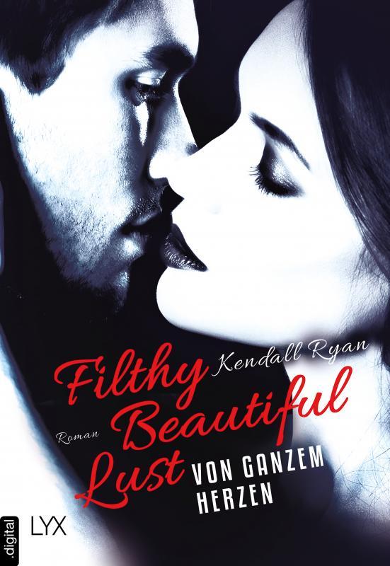 Cover-Bild Filthy Beautiful Lust - Von ganzem Herzen
