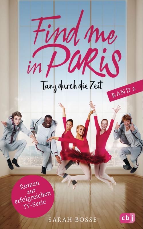 Cover-Bild Find me in Paris - Tanz durch die Zeit (Band 2)