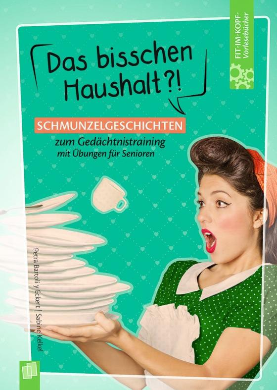 Cover-Bild Fit-im Kopf-Vorlesebücher für Senioren: Das bisschen Haushalt?! - Schmunzelgeschichten zum Gedächtnistraining mit Übungen