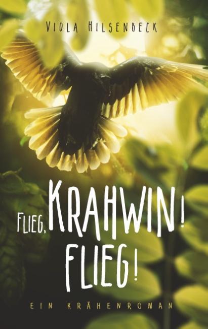 Cover-Bild Flieg, Krahwin! Flieg!