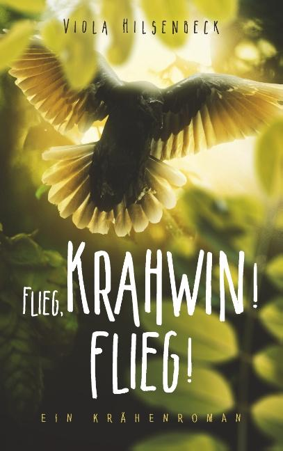 Cover-Bild Flieg, Krahwin! Flieg!