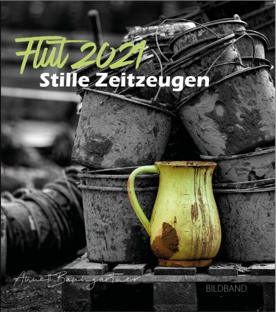 Cover-Bild Flut 2021 Stille Zeitzeugen