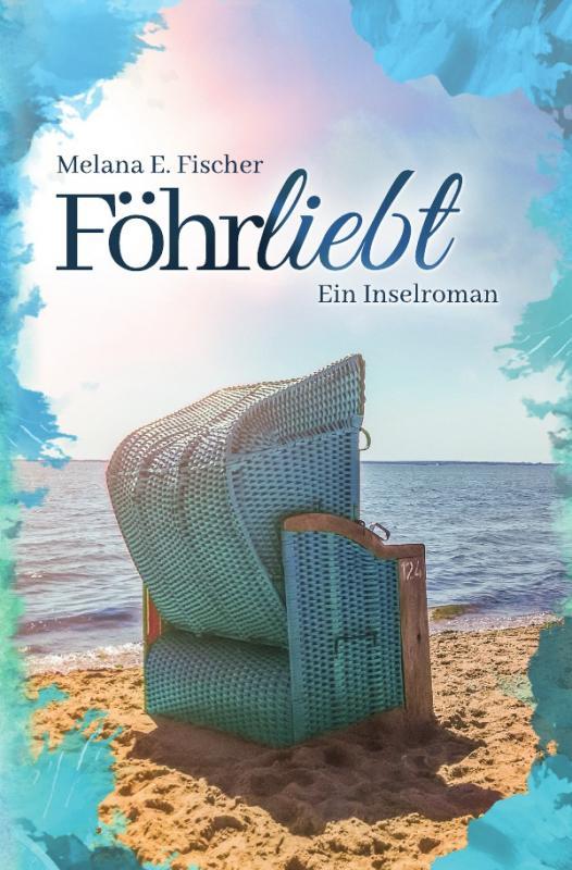 Cover-Bild Föhr Reihe / Föhrliebt Ein Inselroman