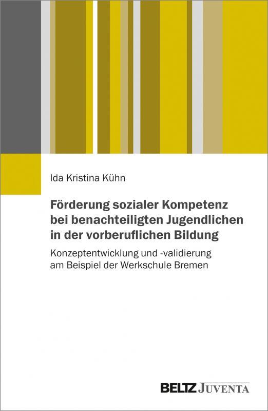 Cover-Bild Förderung sozialer Kompetenz bei benachteiligten Jugendlichen in der vorberuflichen Bildung