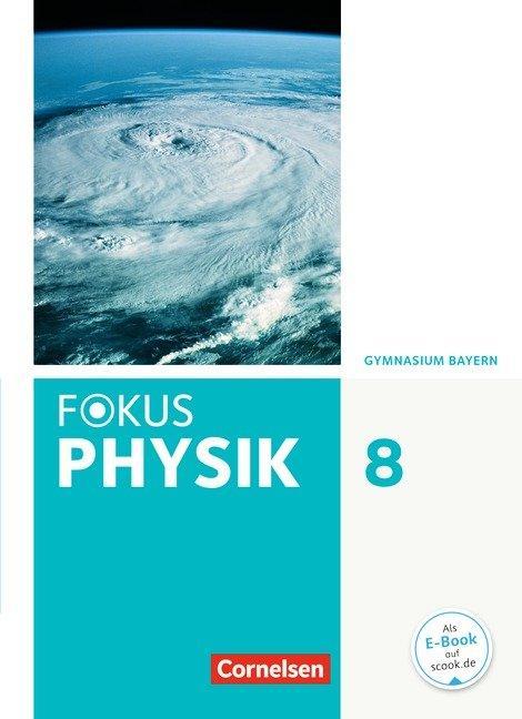 Cover-Bild Fokus Physik - Neubearbeitung - Gymnasium Bayern / 8. Jahrgangsstufe - Schülerbuch