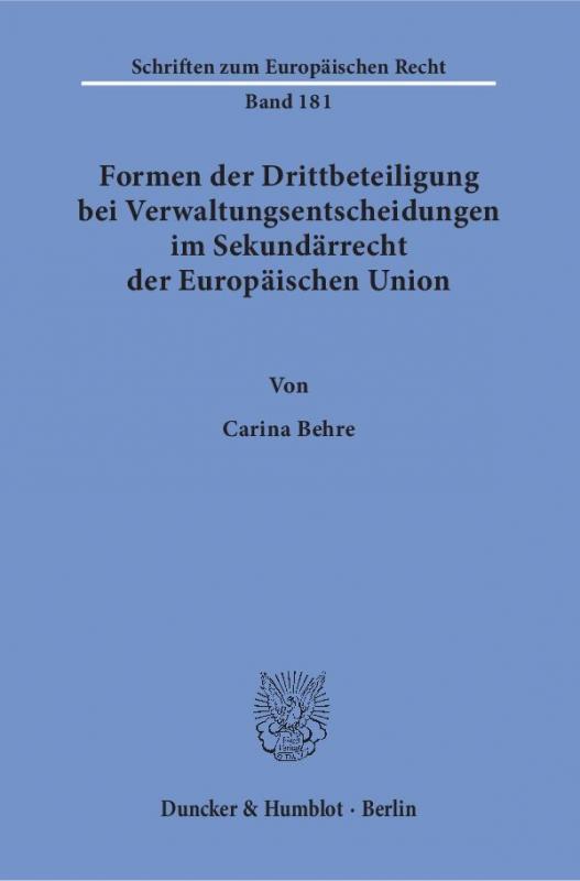 Cover-Bild Formen der Drittbeteiligung bei Verwaltungsentscheidungen im Sekundärrecht der Europäischen Union.