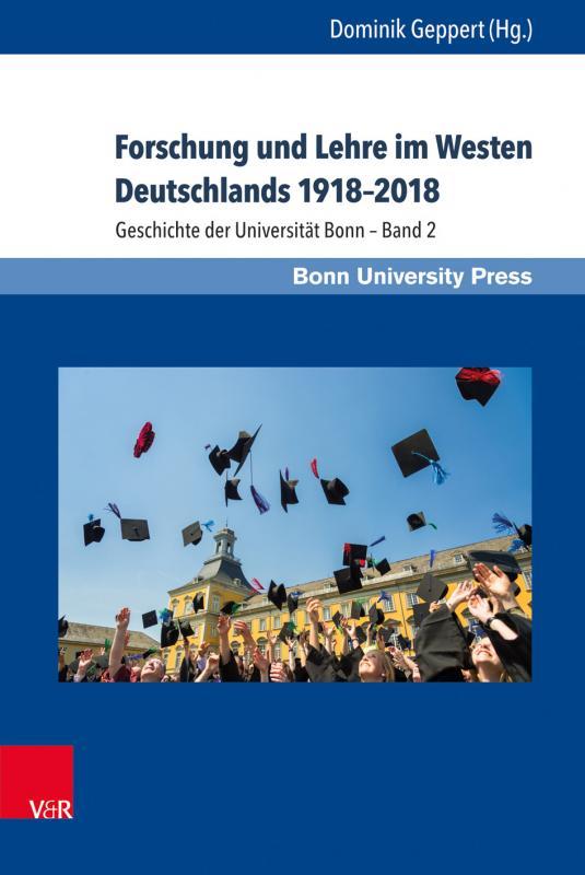 Cover-Bild Forschung und Lehre im Westen Deutschlands 1918–2018