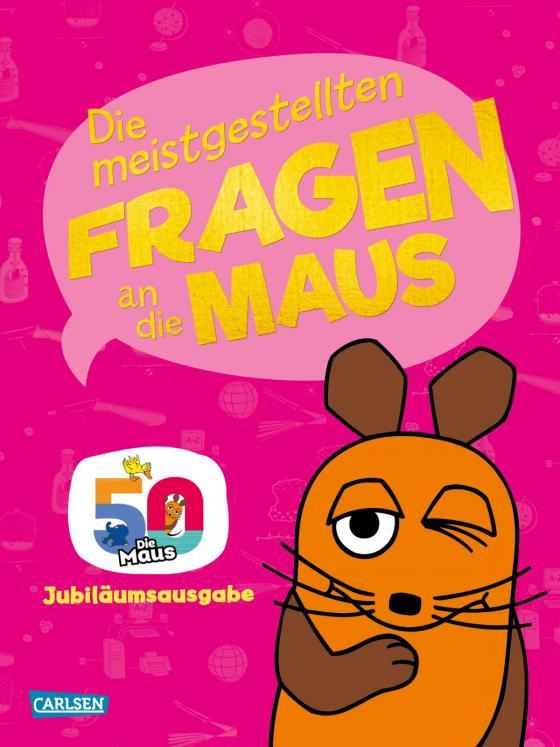 Cover-Bild Frag doch mal ... die Maus!: Die meistgestellten Fragen an die Maus