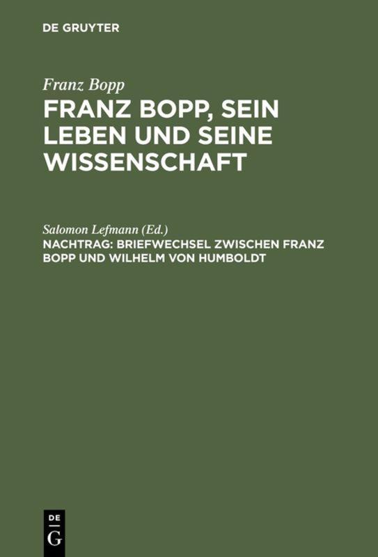 Cover-Bild Franz Bopp: Franz Bopp, sein Leben und seine Wissenschaft / Briefwechsel zwischen Franz Bopp und Wilhelm von Humboldt