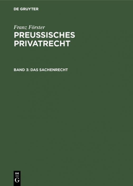 Cover-Bild Franz Förster: Preussisches Privatrecht / Das Sachenrecht
