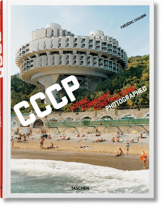 Cover-Bild Frédéric Chaubin. CCCP. Cosmic Communist Constructions Photographed