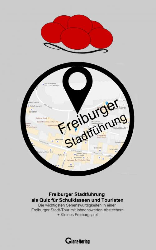 Cover-Bild Freiburger Stadtführung als Quiz für Schulklassen und Touristen