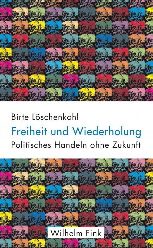 Cover-Bild Freiheit und Wiederholung