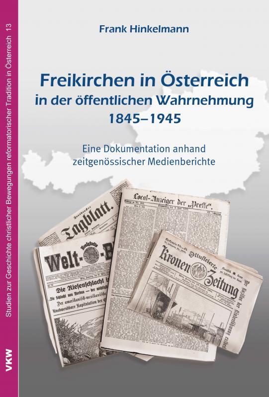 Cover-Bild Freikirchen in Österreich in der öffentlichen Wahrnehmung 1845–1945