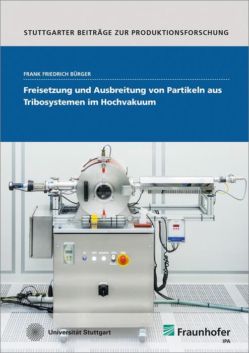 Cover-Bild Freisetzung und Ausbreitung von Partikeln aus Tribosystemen im Hochvakuum.