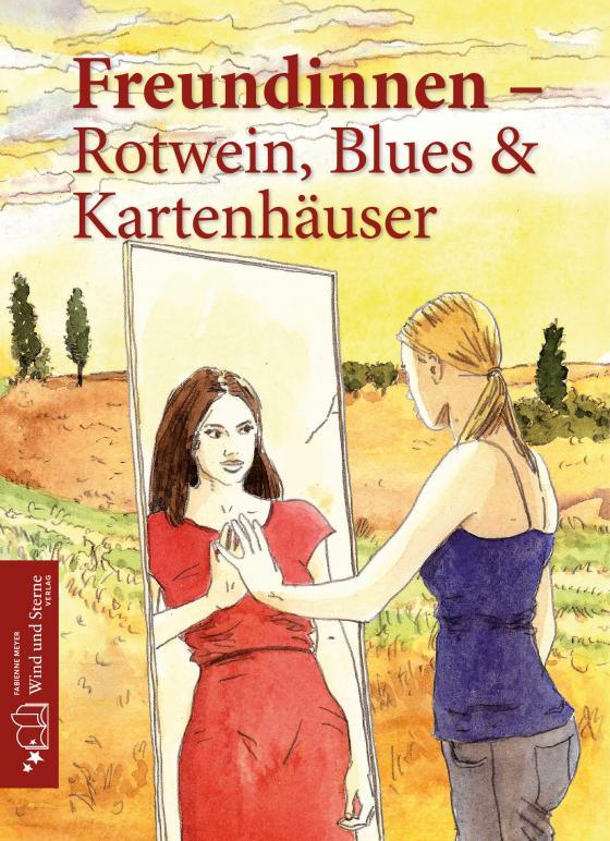 Cover-Bild Freundinnen - Rotwein, Blues und Kartenhäuser