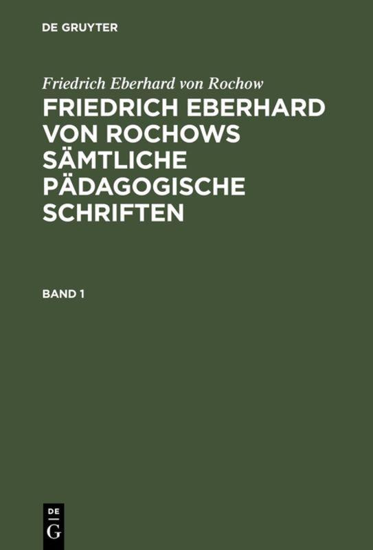 Cover-Bild Friedrich Eberhard von Rochow: Friedrich Eberhard von Rochows sämtliche... / Friedrich Eberhard von Rochow: Friedrich Eberhard von Rochows sämtliche.... Band 1