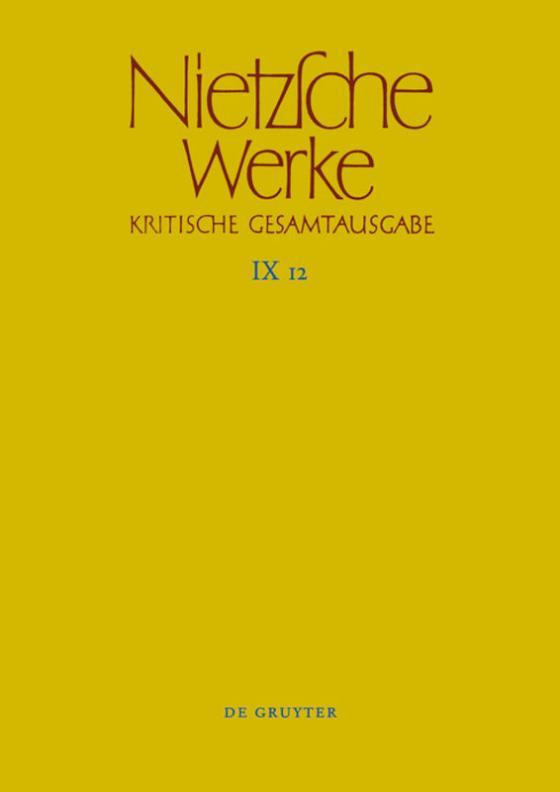 Cover-Bild Friedrich Nietzsche: Nietzsche Werke. Abteilung 9: Der handschriftliche... / Aufzeichnungen aus den Archivmappen Mp XIV, Mp XV und Mp XVI