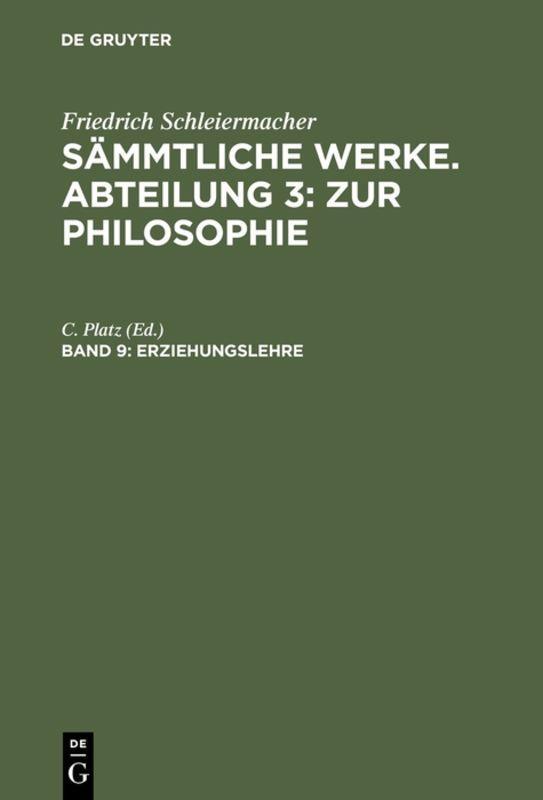Cover-Bild Friedrich Schleiermacher: Sämmtliche Werke. Abteilung 3: Zur Philosophie / Erziehungslehre