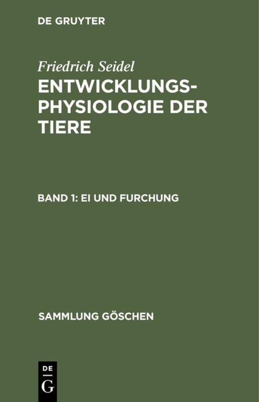 Cover-Bild Friedrich Seidel: Entwicklungsphysiologie der Tiere / Ei und Furchung