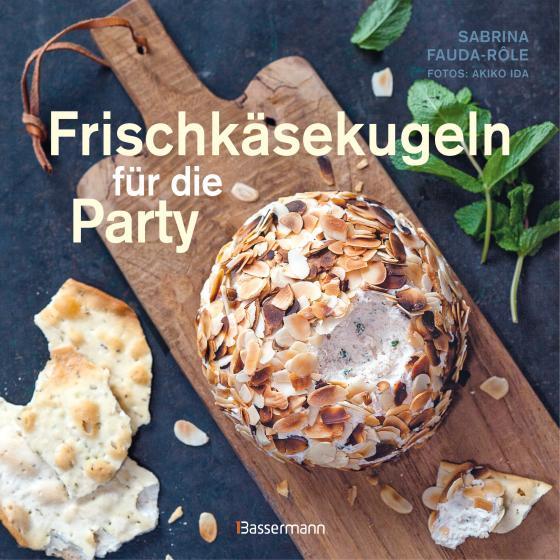 Cover-Bild Frischkäsekugeln für die Party -
