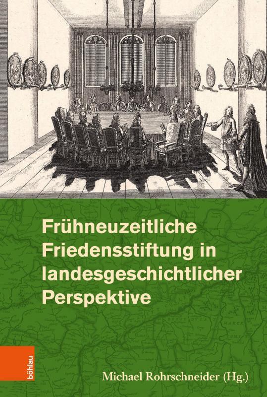 Cover-Bild Frühneuzeitliche Friedensstiftung in landesgeschichtlicher Perspektive
