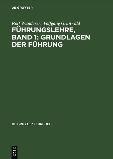 Cover-Bild Führungslehre, Band 1: Grundlagen der Führung