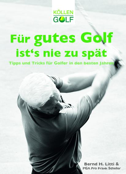 Cover-Bild Für gutes Golf ist´s nie zu spät