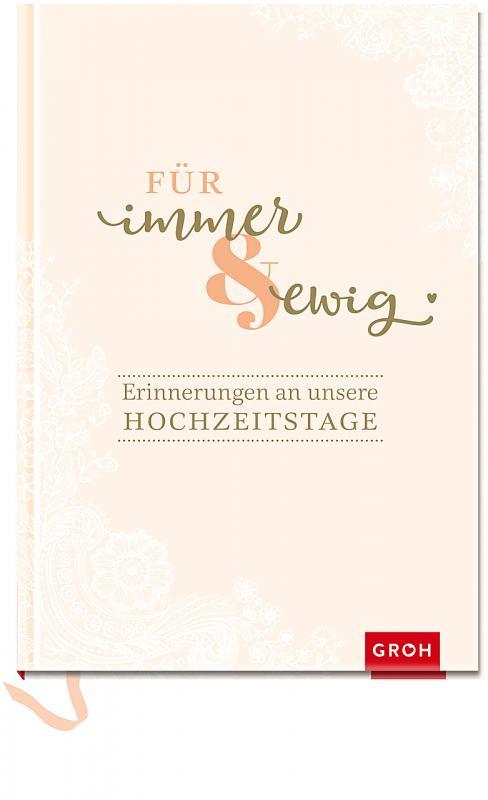 Cover-Bild Für immer & ewig: Erinnerungen an unsere Hochzeitstage
